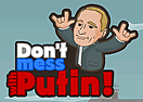 Don't Mess with Putin